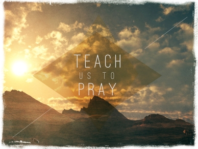 teach us to pray_t.jpg